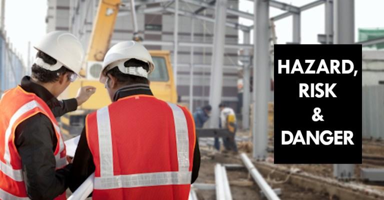 Kenapa SHO kena tahu apa itu Hazards vs Risk vs Danger?