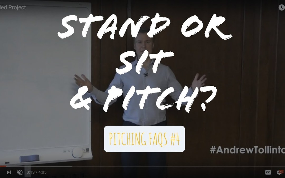 Stand or Sit to Pitch? FAQ #4 Video / Podcast
