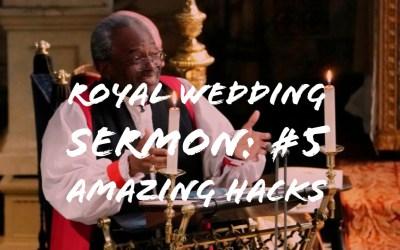 Royal Wedding #5 Amazing Hacks Bishop Michael Curry Teaches Us #Video #AndrewTollinton