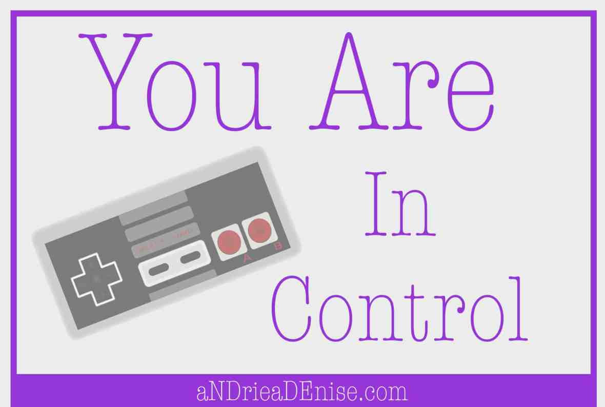 You Are In Control of Your Life