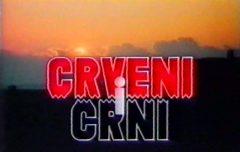 Crveni i crni (1985) domaći film gledaj online