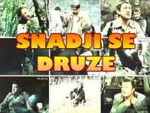 Snadji se, druze (1981) domaći film gledaj online