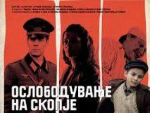 Oslobođenje Skoplja (2016) - Osloboduvanje na Skopje (2016) - Domaći film gledaj online