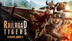 Railroad Tigers (2016) online sa prevodom