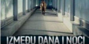 Izmedju dana i noci (2018) domaći film gledaj online