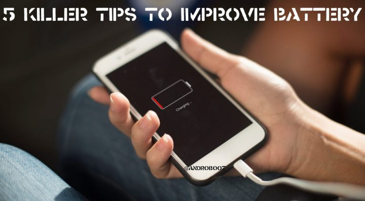 5 killer tips to improve android battery life