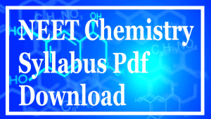 NEET Chemistry Syllabus Pdf Download