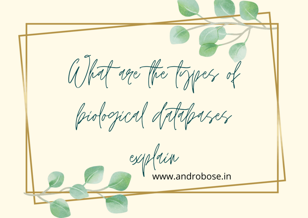 What are the types of biological databases explain