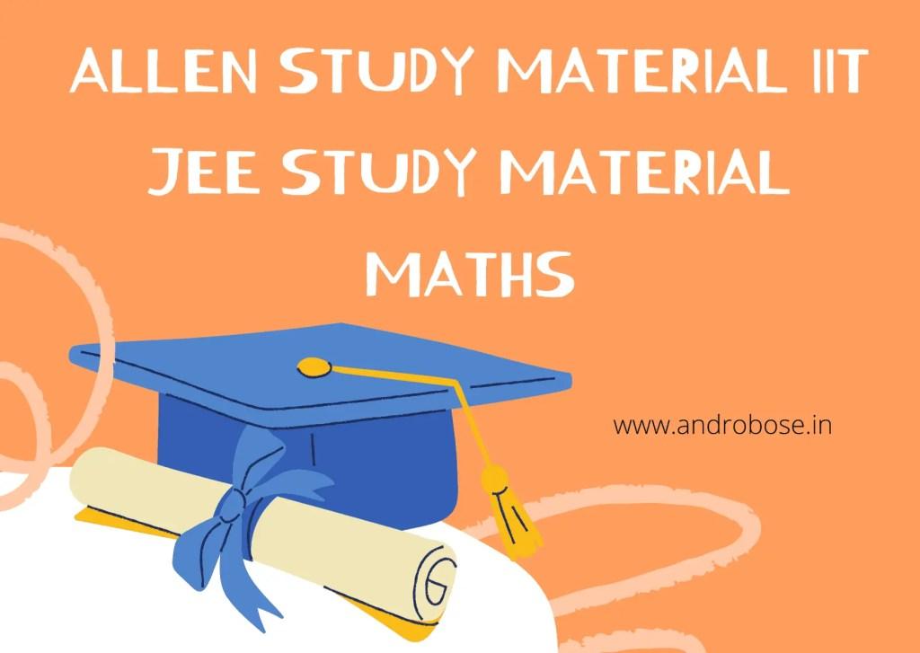 ALLEN STUDY MATERIAL IIT JEE STUDY MATERIAL MATHS