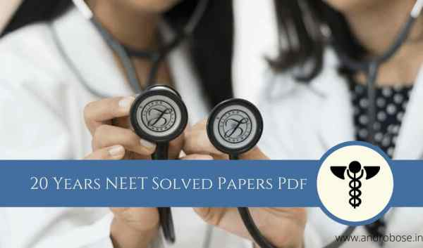 20 Years NEET Solved Papers Pdf