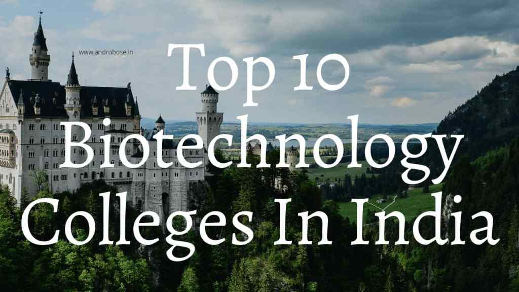 Top 10 Biotechnology Colleges In India