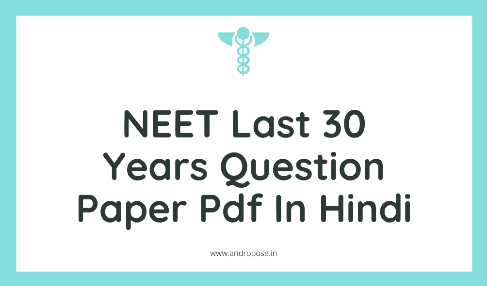 NEET Last 30 Years Question Paper Pdf In Hindi