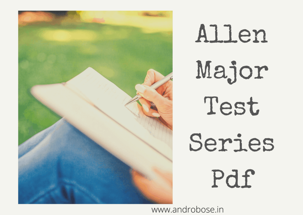 Allen Major Test Series Pdf