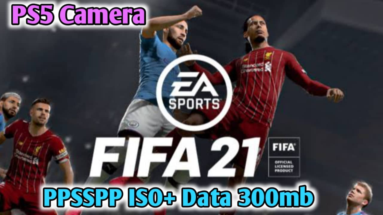 Fifa 21 PPSSPP ISO File Download for Android (PS5 Camera)