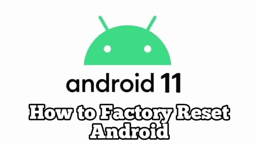 How to Factory Reset Android 11