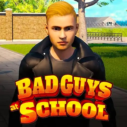 Bad Guys at School APK for Android and iOS Download