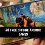 40 Free Offline Android Games Android Apps For Me