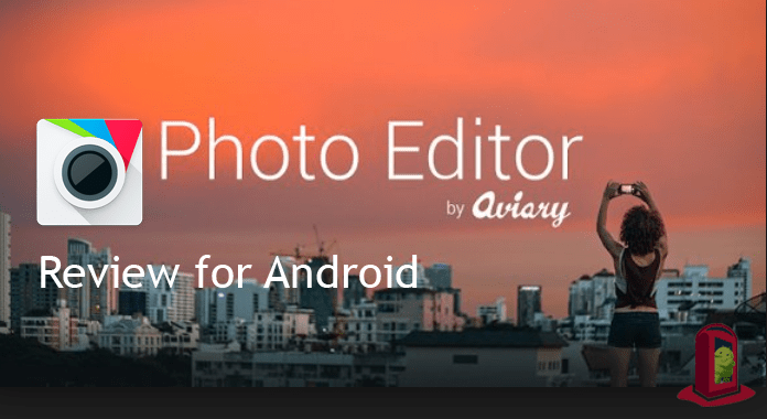 Photo Editor by Aviary for Android Review