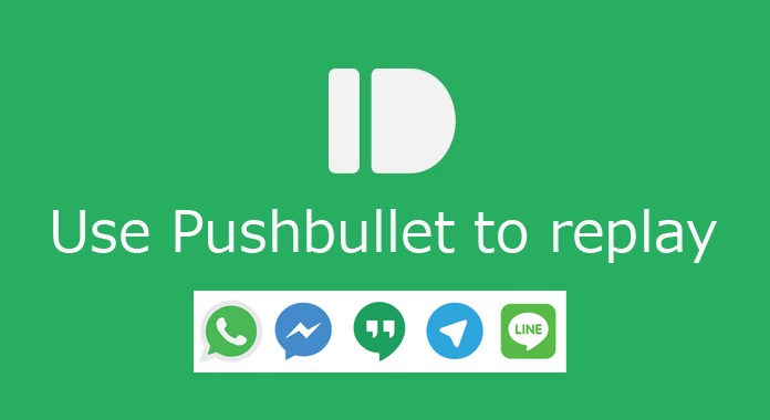 Use Pushbullet to Reply to Whatsapp, Hangouts, FB and More from Your PC