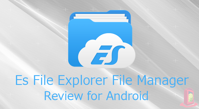 Es File Explorer File Manager for Android Review