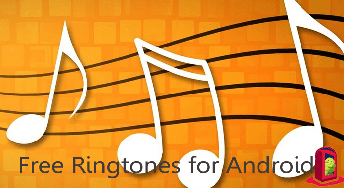 15 Best Apps to Get Free Ringtones for Android