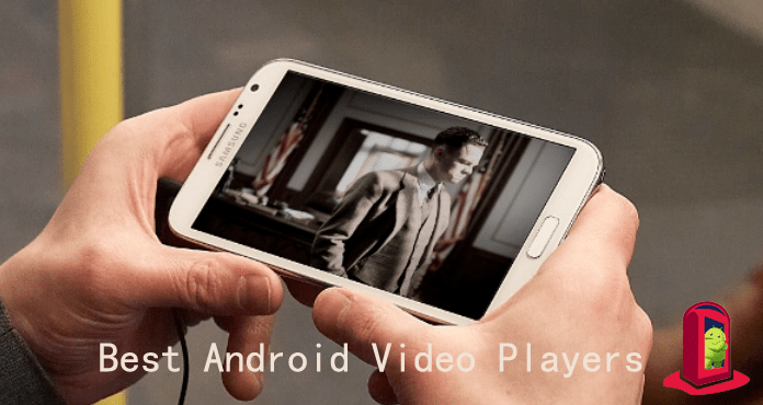 Best Android Video Player Apps 2017