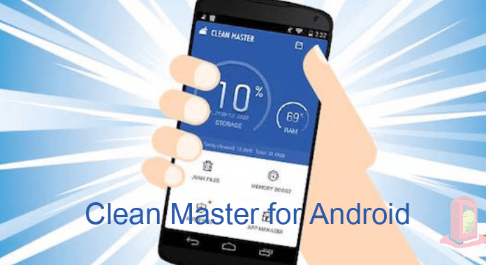 Clean Master for Android – Review | Ultimate Speed Booster and Optimizer