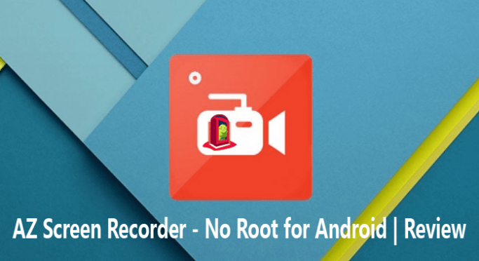 AZ Screen Recorder for Android - Review | Limitless