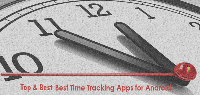 10 Best Time Tracking Apps for Android – Be More Productive Utilizing Your Time!