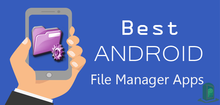 Top 10+ Best Android File Manager Apps AndroidBooth