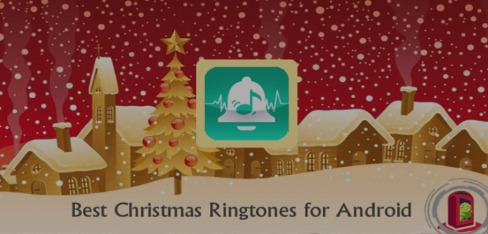 Apps to Get Best Christmas Ringtones for Android – 2017