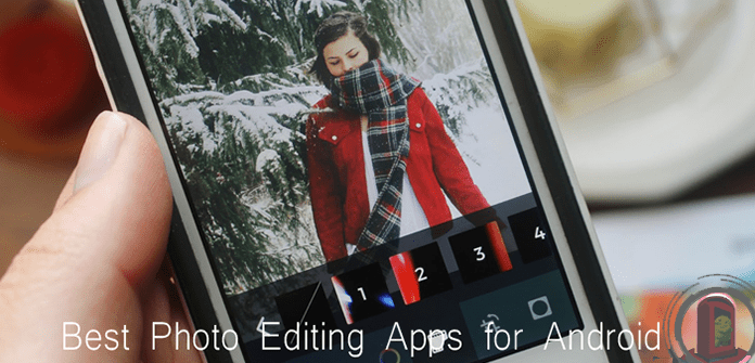 11 Best Photo Editing Apps for Android | Enhance The Beauty of Your Photos