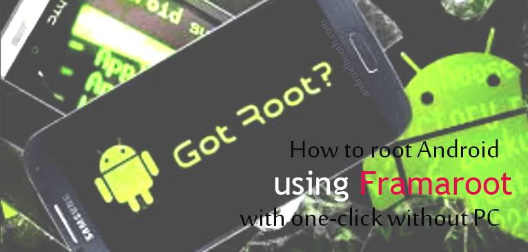 How to Root Android Device Using Framaroot with One Click without PC