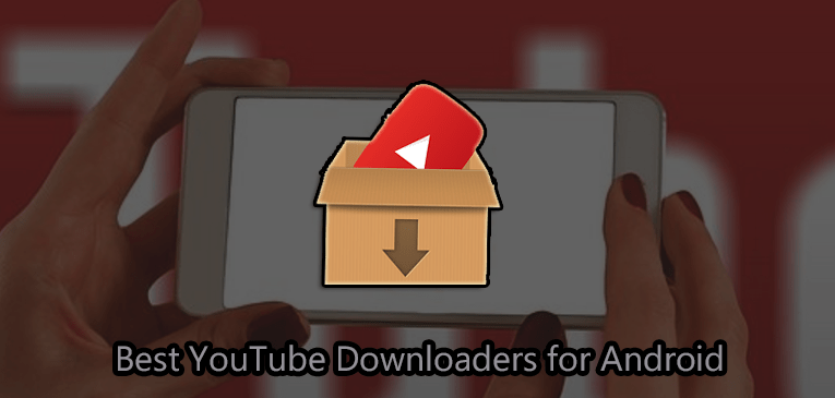 5 Best YouTube Downloaders for Android – 2017