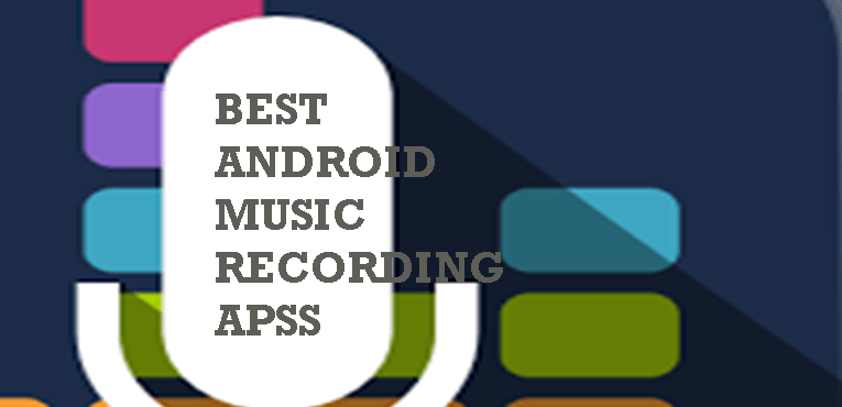 4 Best Music Recording Apps for Android