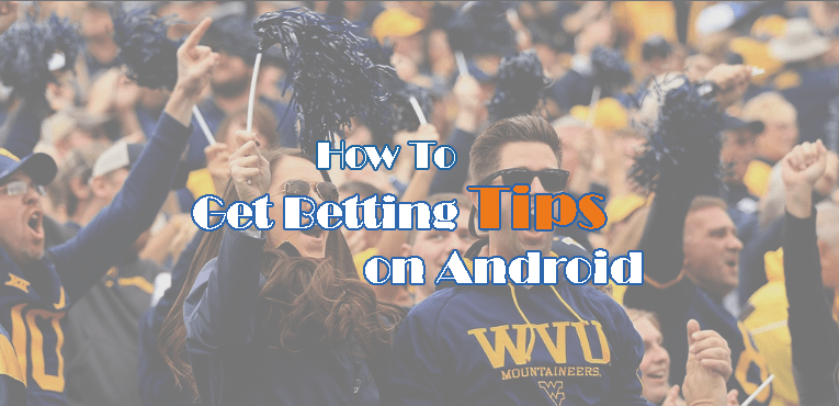 How to Get Betting Tips on Android?