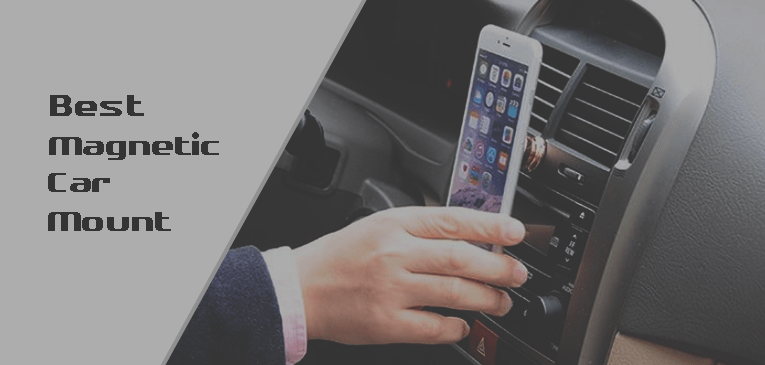 Best Magnetic Car Mounts for Smartphone and GPS