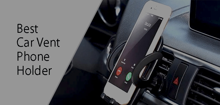 Best Car Vent Phone Holders