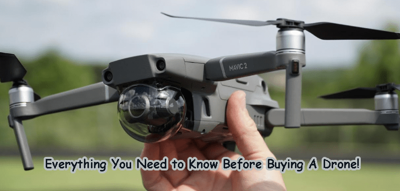 Everything You Need to Know Before Buying A Drone!