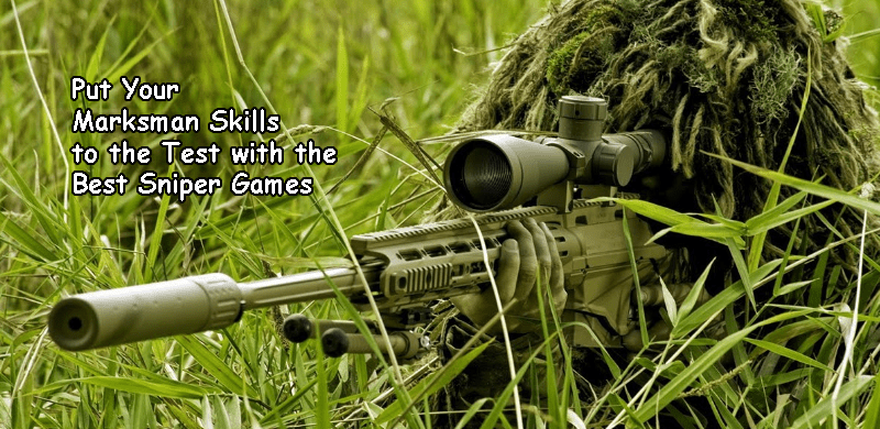 Your Marksman Skills to the Test with the Best Sniper Games