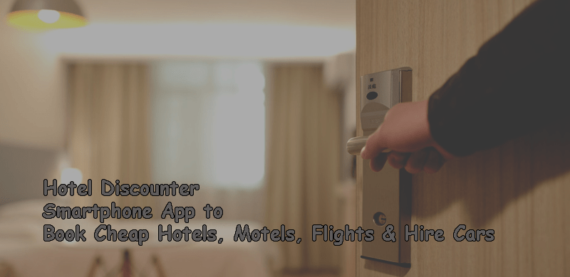 Hotel Discounter Smartphone App Book Cheap Hotels, Motels, Condos, Flights Hire Cars