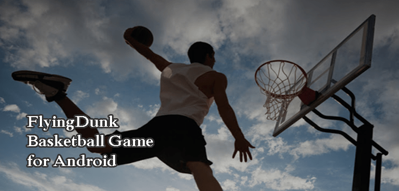 FlyingDunk - Basketball Game for Android