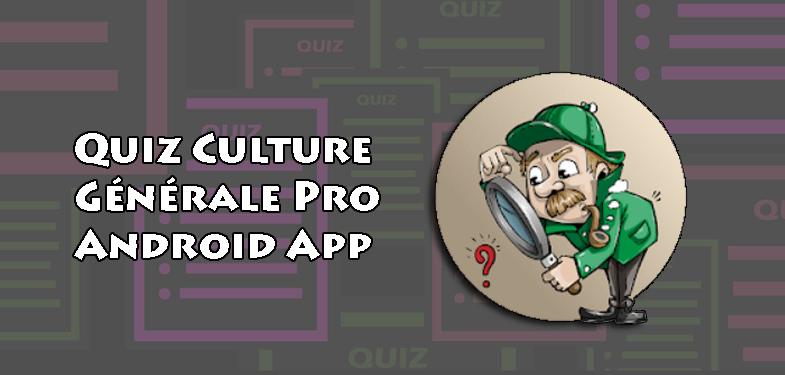 Quiz Culture Générale Pro Android