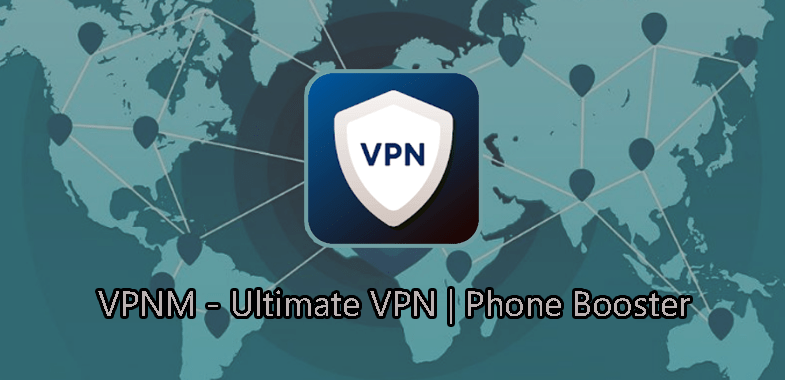 VPNM Ultimate VPN with Phone Booster