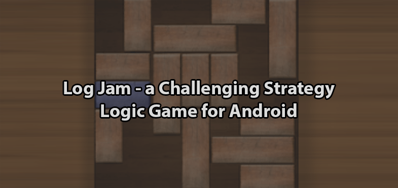 Log Jam - a Challenging Strategy Logic Game for Android