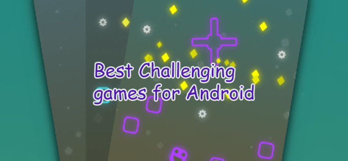 Best Challenging Games for Android