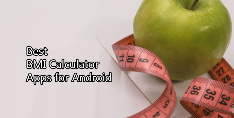Best BMI Calculator Apps for Android