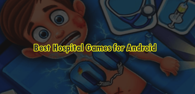 Best Hospital Games for Android