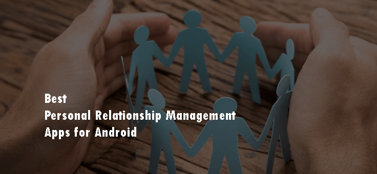 Best Personal Relationship Management Apps for Android