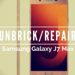 Repair / Unbrick Samsung Galaxy J7 Max with Stock Firmware